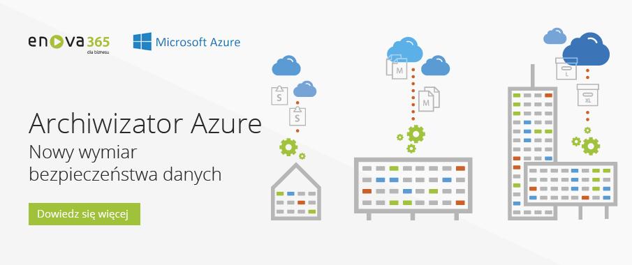 Archiwizator Azure - Nowy wymiar bezpieczeństwa danych